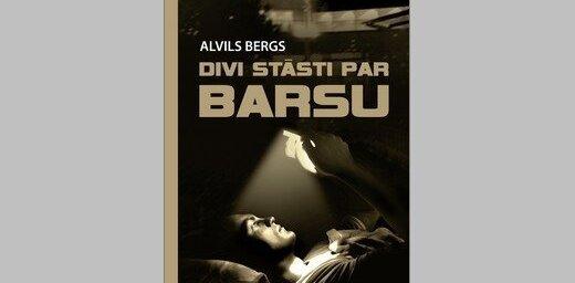 Izdota kinoreklāmas mākslinieka Alvila Berga grāmata 'Divi stāsti par Barsu'