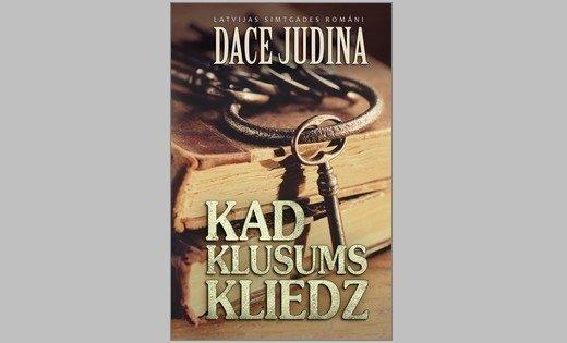 Izdota Daces Judinas cikla 'Latvijas simtgades romāni' trešā grāmata