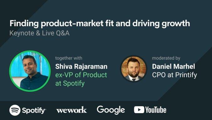 'Printify Tech Talks' ar bijušo 'Spotify' viceprezidentu Šivu Rajaraman