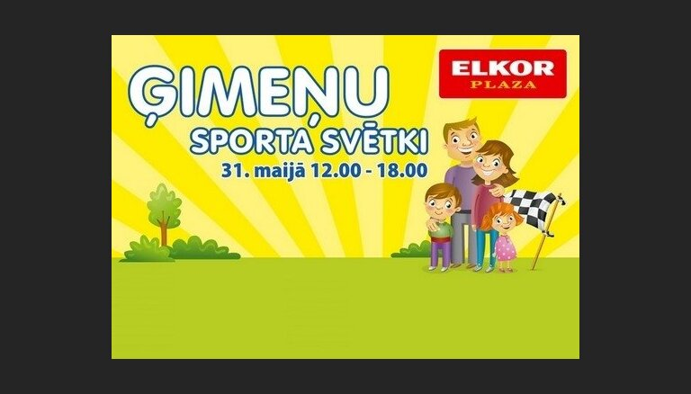 Elkor Plaza aicina uz krāsainiem Ģimeņu sporta svētkiem 31.maijā