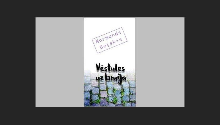 Izdota Normunda Beļska dzejas izlase 'Vēstules uz bruģa'