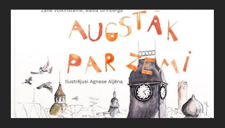 Izdota grāmata ģimenēm 'Augstāk par zemi' – ceļvedis Rīgas torņu iepazīšanai