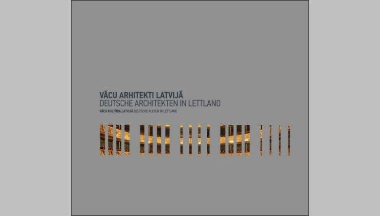 Iznākusi grāmata 'Vācu arhitekti Latvijā'