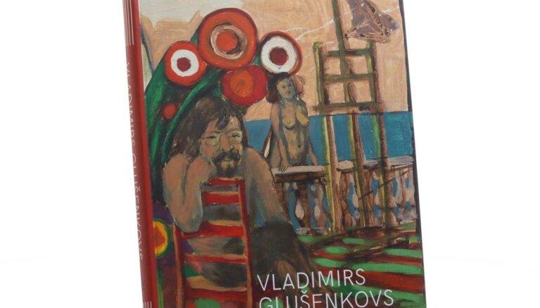 Izdota Dainas Auziņas monogrāfija par Vladimiru Glušenkovu