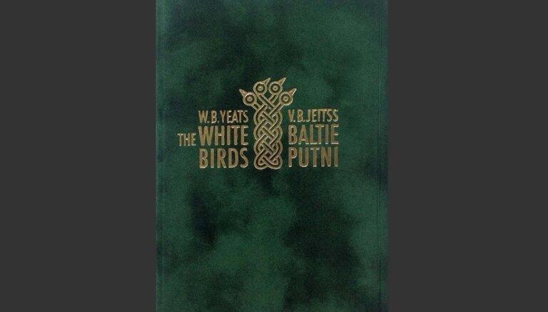 Izdevniecība 'Neputns' izdevusi V. B. Jeitsa bilingvālo dzejas izlasi 'Baltie putni / The White Birds'